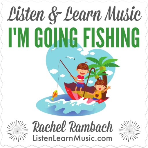 I'm Going Fishing   Listen & Learn Music