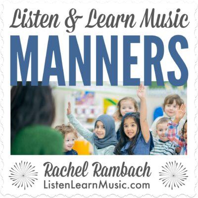 Manners | Listen & Learn Music