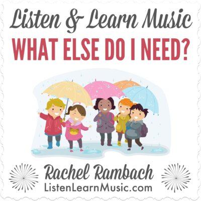 What Else Do I Need? | Listen & Learn Music