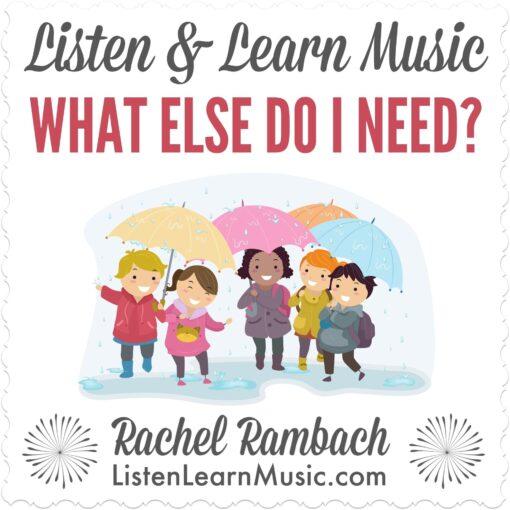 What Else Do I Need?   Listen & Learn Music