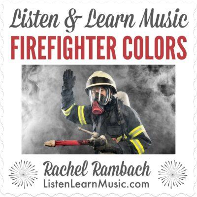 Firefighter Colors | Listen & Learn Music